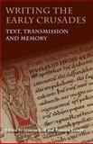 Narrating the First Crusade : Text, Transmission and Memory, , 1843839202