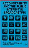 Accountability and the Public Interest in Broadcasting, Millwood Hargrave, Andrea and Shaw, Colin, 023001920X