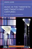 Music in the Twentieth and Twenty-First Centuries, Auner, Joseph, 0393929205