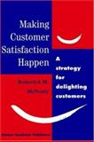 Making Customer Satisfaction Happen, Roderick M. McNealy, 0412589206