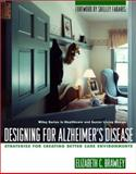 Designing for Alzheimer's Disease : Strategies for Creating Better Care Environments, Elizabeth C. Brawley, 0471139203