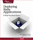 Deploying Rails Applications : A Step-by-Step Guide, Zygmuntowicz, Ezra and Tate, Bruce A., 0978739205
