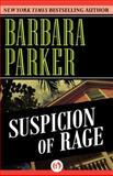 Suspicion of Rage, Barbara Parker, 1497639204