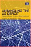 Untangling the US Deficit : Evaluating Causes, Cures and Global Imbalances, Iley, Richard A. and Lewis, Mervyn K., 1845429206