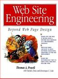 Web Site Engineering : Beyond Web Page Design, Powell, Thomas A., 0136509207