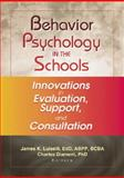 Behavior Psychology in the Schools : Innovations in Evaluation, Support, and Consultation, Luiselli, James K. and Diament, Charles, 0789019205