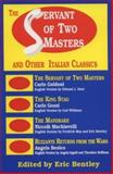 The Servant of Two Masters, Eric Bentley, 0936839201