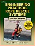 Engineering Practical Rope Rescue Systems, Brown, Mike (Michael G. Brown) and Burrero, Alberto, 140189920X