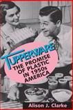 Tupperware, Alison J. Clarke, 1560989203