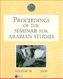Proceedings of the Seminar for Arabian Studies, Volume 38 : Papers from the forty-first meeting of the Seminar for Arabian Studies held in London, 19-21 July 2007, , 1905739206