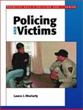 Policing and Victims, Moriarty, Laura J. and Dantzker, Mark L., 0130179205