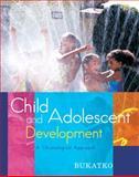 Child and Adolescent Development : A Chronological Approach, Danuta Bukatko, 0618349200