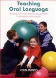 Teaching Oral Language : Building a Firm Foundation for Learning, Munro, John, 0864319207