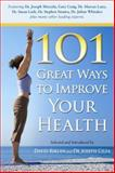 101 Great Ways to Improve Your Health, David Riklan and Joseph Cilea, 0979499208