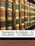 Tratados, Baltasar Gracian y. Morales and Baltasar Gracian Y. Morales, 1142199207