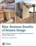 Blast-Resistance Benefits of Seismic Design - Phase 2 Study: Performance Analysis of Structural Steel Strengthening Systems (FEMA P-439B / November 2010)), U. S. Department Security and Federal Emergency Agency, 1482079208