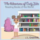 The Adventures of Curly Julie, J. L. Greenhill, 1494269201