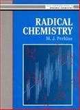 Radical Chemistry, Perkins, M. John, 0133209202