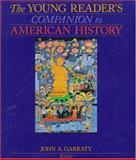 The Young Reader's Companion to American History, John A. Garraty, 0395669200