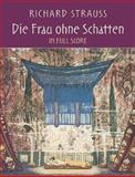 Die Frau Ohne Schatten in Full Score, Richard Strauss, 0486439208