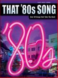 That 80S Song, Hal Leonard Corp., 0757939201