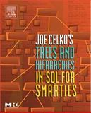 Joe Celko's Trees and Hierarchies in SQL for Smarties, Celko, Joe, 1558609202