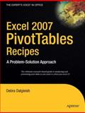 Excel 2007 PivotTables Recipes : A Problem-Solution Approach, Dalgleish, Debra, 1590599209