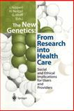 The New Genetics - From Research into Health Care : Social and Ethical Implications for Users and Providers, , 354065920X