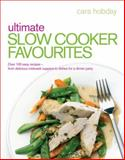 Ultimate Slow Cooker Favourites, Cara Hobday, 0091939208