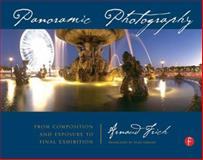 Panoramic Photography : From Composition and Exposure to Final Exhibition, Frich, Arnaud, 0240809203