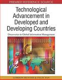 Technological Advancement in Developed and Developing Countries : Discoveries in Global Information Management, Gordon Hunter, Felix Tan, 1605669202