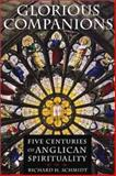 Glorious Companions : Five Centuries of Anglican Spirituality, Schmidt, Richard H., 0802839207