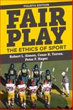 Fair Play : The Ethics of Sport, Simon, Robert L. and Torres, Cesar R., 0813349206