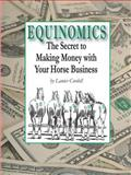 Equinomics the Secret to Making Money with Your Horse Business, Lanier Cordell, 0975409204