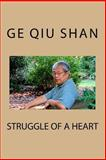 Struggle of a Heart, Qiu Shan Ge, 145630920X
