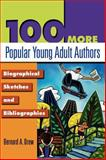 100 More Popular Young Adult Authors : Biographical Sketches and Bibliographies, Drew, Bernard A., 1563089203