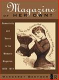 A Magazine of Her Own? : Domesticity and Desire in the Woman's Magazine, 1800-1914, Beetham, Margaret, 0415049202