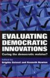 Evaluating Democratic Innovations : Curing the Democratic Malaise?, , 0415669200