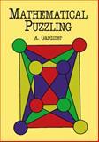 Mathematical Puzzling, Gardiner, A., 0486409201