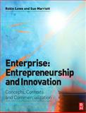 Enterprise - Entrepreneurship and Innovation : Concepts, Contexts and Commercialization, Lowe, Robin and Marriott, Sue, 0750669209