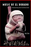 Music of el Dorado : The Ethnomusicology of Ancient South American Cultures, Olsen, Dale A., 0813029201