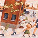 Topsy-Turvy Town, Luc Melanson, 0887769209