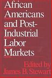 African Americans and Post-Industrial Labor Markets, , 1560009209