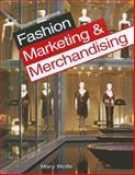 Fashion Marketing and Merchandising, Mary Wolfe, 1590709209