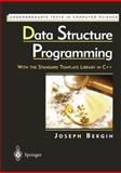 Data Structure Programming : With the Standard Template Library in C++, Bergin, Joe, 0387949208