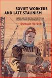 Soviet Workers and Late Stalinism : Labour and the Restoration of the Stalinist System after World War II, Filtzer, Donald, 0521039207