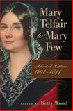 Mary Telfair to Mary Few : Selected Letters, 1802-1844, Telfair, Mary, 0820329207