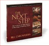 The Next Step : How to Discover the Right Solutions to Plan, Design, and Build Your Church, Chegwidden, Bill, 0976309203
