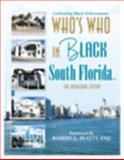 Who's Who in Black South Florida : The Inaugural Edition, Martin, C. Sunny, 1933879203