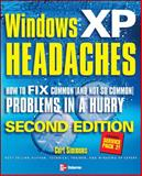 Windows XP Headaches : How to Fix Common (And Not So Common) Problems in a Hurry, Simmons, Curt, 0072259205
